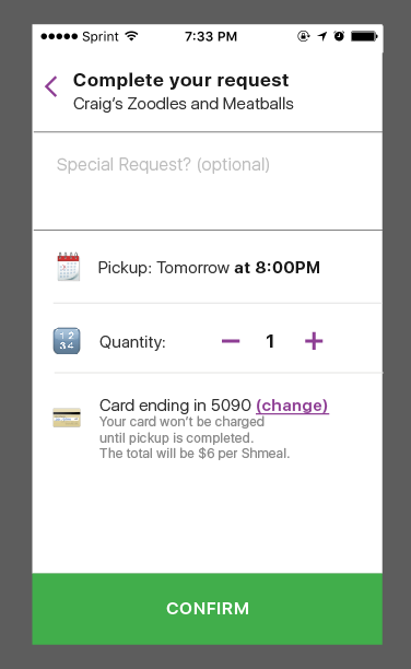 A screenshot showing the Confirm screen. Add a Special Request, change the quantity, and confirm your Shmeal.